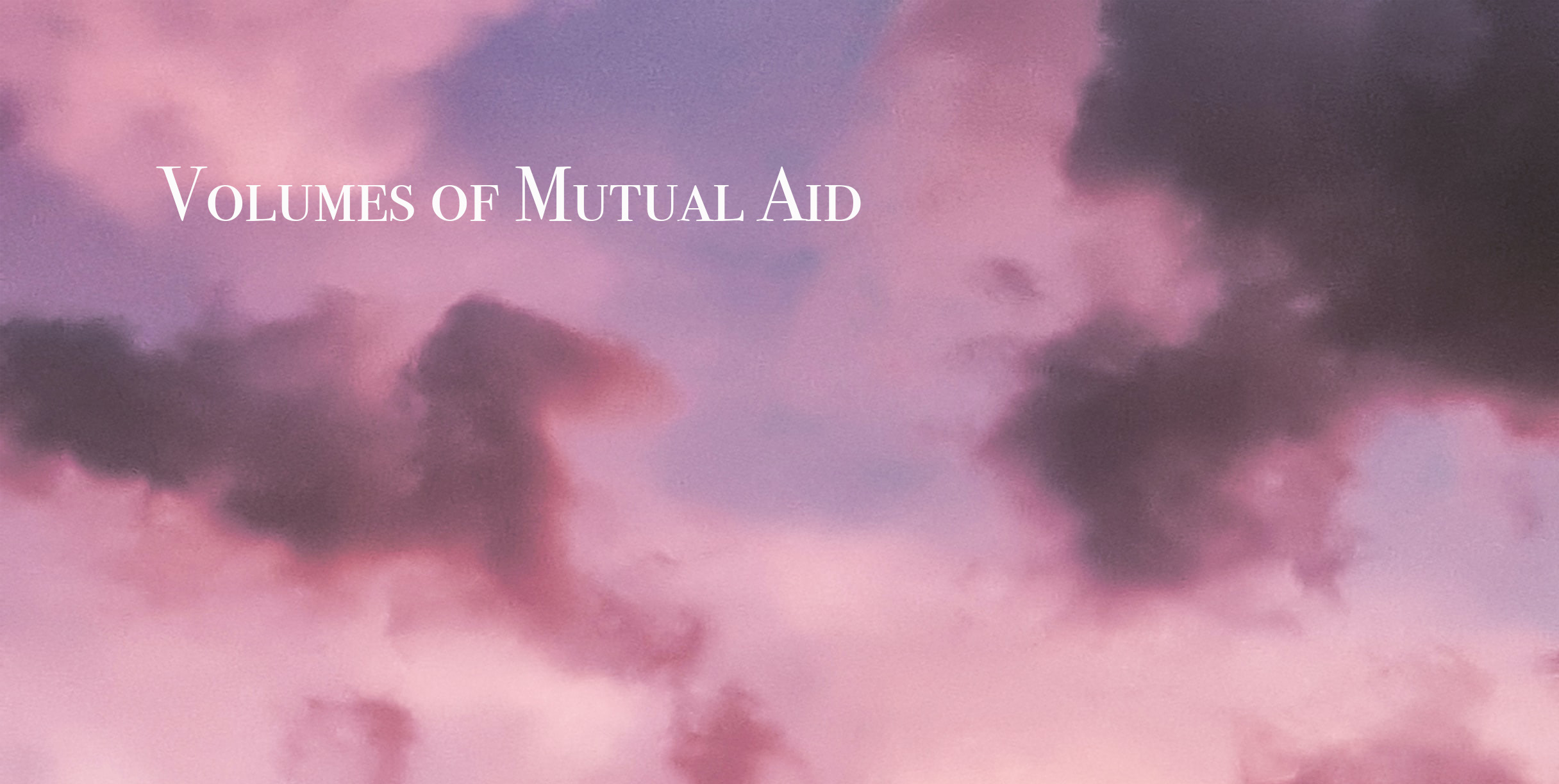 A pink cloudy sky featuring the text Volumes of Mutual Aid