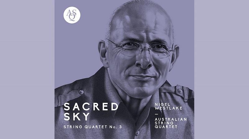 Album cover of Nigel Westlake's String Quartet No 3 Sacred Sky. Supplied.